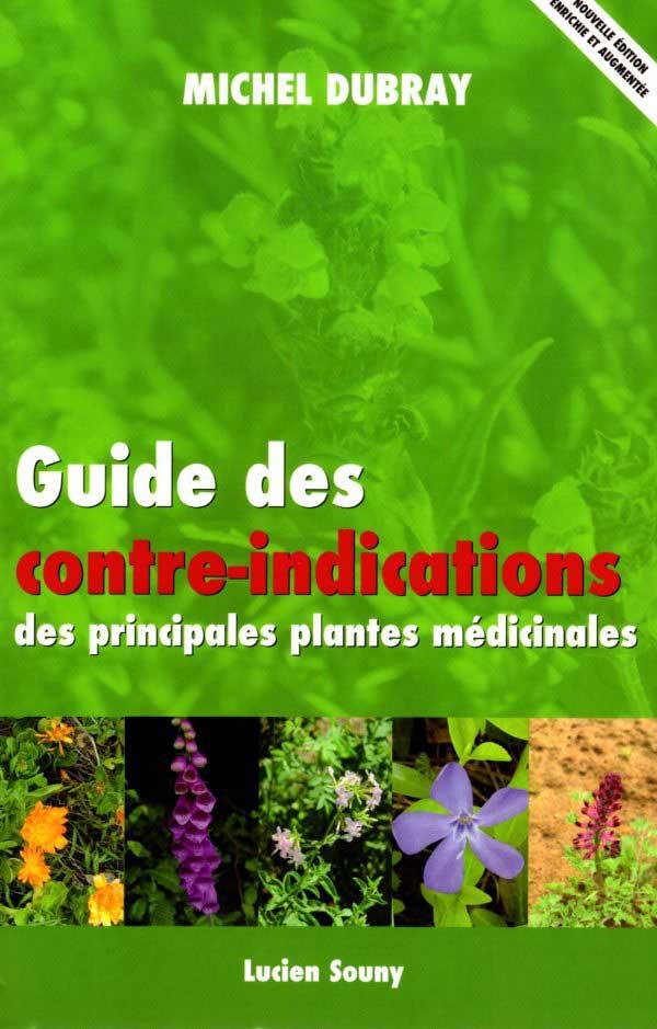 Couverture du livre Guide des contre-indications des principales plantes médicinales